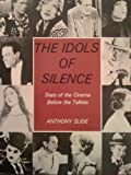 Idols of Silence: Stars of the Screen Before the Talkies (0498016110) by Slide, Anthony