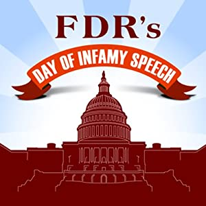 FDR's Day of Infamy Speech Rede