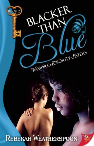 Blacker Than Blue Vampire Sorority Sisters Book 2