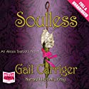 Soulless (       UNABRIDGED) by Gail Carriger Narrated by Emily Gray