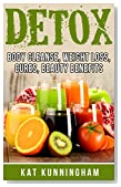 Detox:Body Cleanse, Weight Loss, Cures, Beauty Benefits