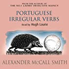 Portuguese Irregular Verbs Audiobook by Alexander McCall Smith Narrated by Hugh Laurie