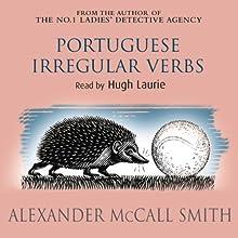 Portuguese Irregular Verbs | Livre audio Auteur(s) : Alexander McCall Smith Narrateur(s) : Hugh Laurie