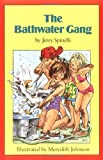 The Bathwater Gang (Springboard Books) (0316807796) by Spinelli, Jerry