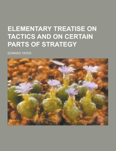 Elementary Treatise on Tactics and on Certain Parts of Strategy