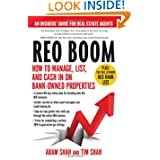 REO Boom: How to Manage, List, and Cash in on Bank-Owned Properties: An Insiders' Guide for Real Estate Agents...