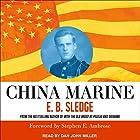China Marine: An Infantryman's Life After World War II Hörbuch von E. B. Sledge, Stephen E. Ambrose Gesprochen von: Dan John Miller
