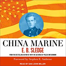 China Marine: An Infantryman's Life After World War II | Livre audio Auteur(s) : E. B. Sledge, Stephen E. Ambrose Narrateur(s) : Dan John Miller
