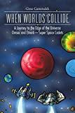 When Worlds Collide: A Journey to the Edge of the Universe Cosmo and Bronte-Super Space Cadets