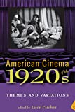 img - for American Cinema of the 1920s: Themes and Variations (Screen Decades: American Culture/American Cinema) book / textbook / text book