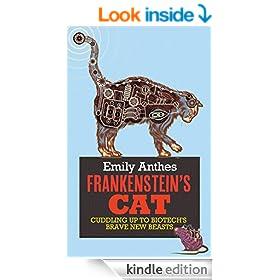 Frankenstein's Cat: Cuddling Up to Biotech's Brave New Beasts