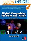 Digital Compositing for Film and Video (Focal Press Visual Effects and Animation)
