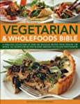 Vegetarian & Wholefoods Bible: A Fabu...