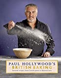Paul Hollywood Paul Hollywood 4 Books Collection, (Paul Hollywood's British Baking, Paul Hollywood's Bread, Paul Hollywood's Pies and Puds & Paul Hollywood - Bread, Buns and Baking: The Unauthorised Biography of Britain's Best-loved Baker
