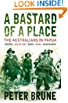 A Bastard of a Place: The Australians...