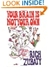 Your Brain is Not Your Own