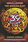 The 39 Clues: Cahills vs. Vespers Book One: The Medusa Plot (Library Edition)