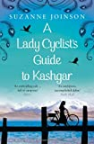 Suzanne Joinson A Lady Cyclist's Guide to Kashgar