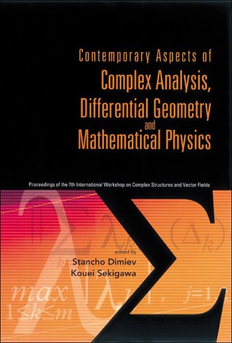 Contemporary Aspects of Complex Analysis, Differential Geometry And Mathematical Physics