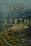 Earth Recitals: Essays on Image and Vision