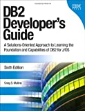 Craig S. Mullins DB2 Developer's Guide: A Solutions-oriented Approach to Learning the Foundation and Capabilities of DB2 for Z/OS (IBM Press)