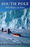 img - for South Pole: 900 Miles on Foot book / textbook / text book