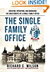 The Single Family Office: Creating, O...
