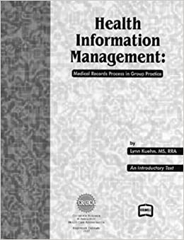 information management the medical record as a Compile, process, and maintain medical records of hospital and clinic patients in a manner consistent with medical, administrative, ethical, legal, and regulatory requirements of the health care system.