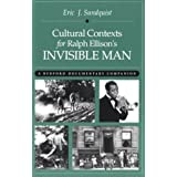 Cultural Contexts for Ralph Ellison's Invisible Man