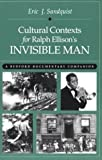 Cultural Contexts for Ralph Ellisons Invisible Man: A Bedford Documentary Companion