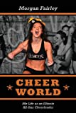 Cheer World: My Life as an Illinois All-Star Cheerleader