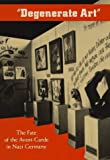 Degenerate Art:  The Fate of the Avant-Garde in Nazi Germany (0810936534) by Stephanie Barron
