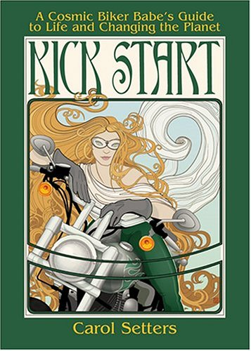 Image for Kick Start : A Cosmic Biker Babes Guide To Life And Changing the Planet