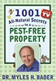 1001 All-natural Secrets to a Pest-free Property (0977670600) by Bader, Myles H.
