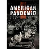 img - for [(American Pandemic: The Lost Worlds of the 1918 Influenza Epidemic)] [Author: Nancy K. Bristow] published on (May, 2012) book / textbook / text book