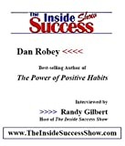 51C077WMGZL. SL160  Dan Robey Interviewed by Randy Gilbert on <i>The Inside Success Show</i>: Dan Robey, author of <i>The Power of Positive Habits</i>, shares his ... health, our relationships, and our success