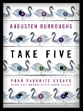 img - for Take Five: Four Favorite Essays Plus One Never-Been-Seen Essay book / textbook / text book