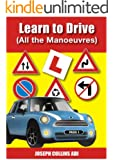 Learn To Drive (All The Manoeuvres) (English Edition)