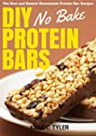 DIY No-Bake Protein Bars: The Best an...