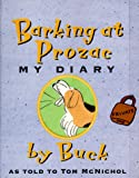 Barking at Prozac: My Diary
