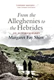 img - for From the Alleghenies to the Hebrides: An Autobiography book / textbook / text book