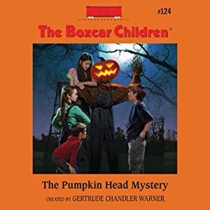 The Pumpkin Head Mystery: The Boxcar Children, Book 124 | [Gertrude Chandler Warner]