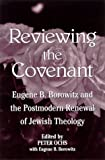 img - for Reviewing the Covenant: Eugene B. Borowitz and the Postmodern Revival of Jewish Theology (S U N Y Series in Jewish Philosophy) book / textbook / text book