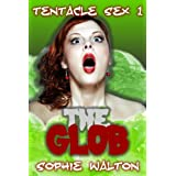 Tentacle Sex 1 The Glob (Monster Sex)by Sophie Walton