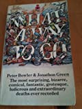 What a Way to Go!: Some of the Strangest Deaths on Record (0330280074) by Bowler, Peter
