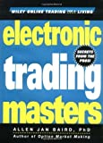 img - for Electronic Trading Masters: Secrets from the Pros! (Wiley Online Trading for a Living) by Baird, Allen Jan 1st edition (2001) Hardcover book / textbook / text book