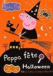 Peppa f�te Halloween : Mon livre d'au...