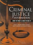 Criminal Justice Information (How to Find It, How to Use It)