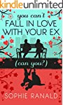 You Can't Fall in Love With Your Ex (...