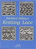 Barbara Abbey's Knitting Lace (0942018052) by Barbara Abbey